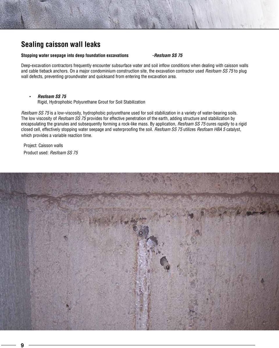 On a major condominium construction site, the excavation contractor used Resfoam SS 75 to plug wall defects, preventing groundwater and quicksand from entering the excavation area.