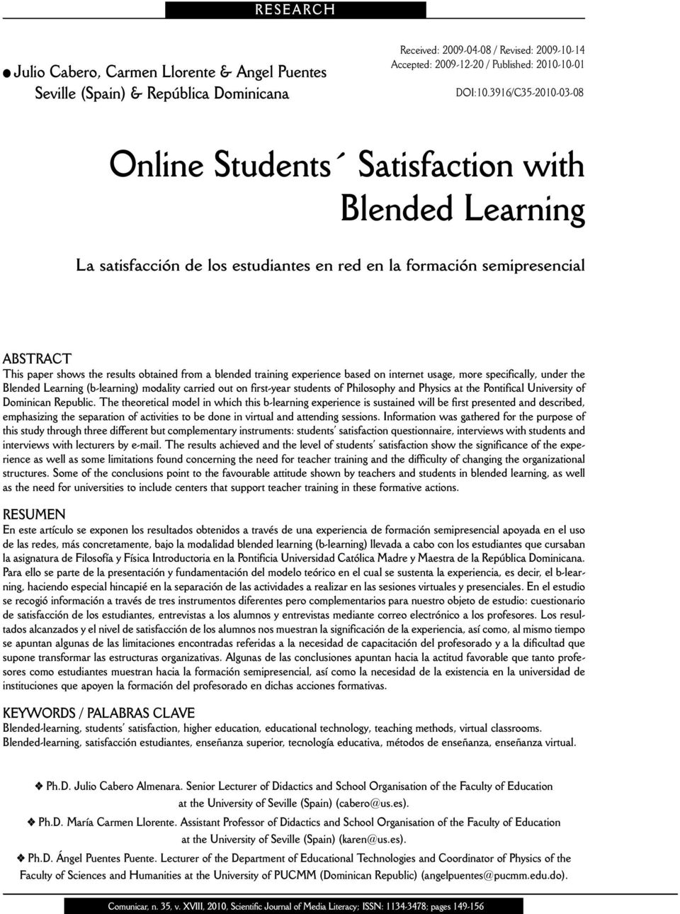 blended training experience based on internet usage, more specifically, under the Blended Learning (b-learning) modality carried out on first-year students of Philosophy and Physics at the Pontifical