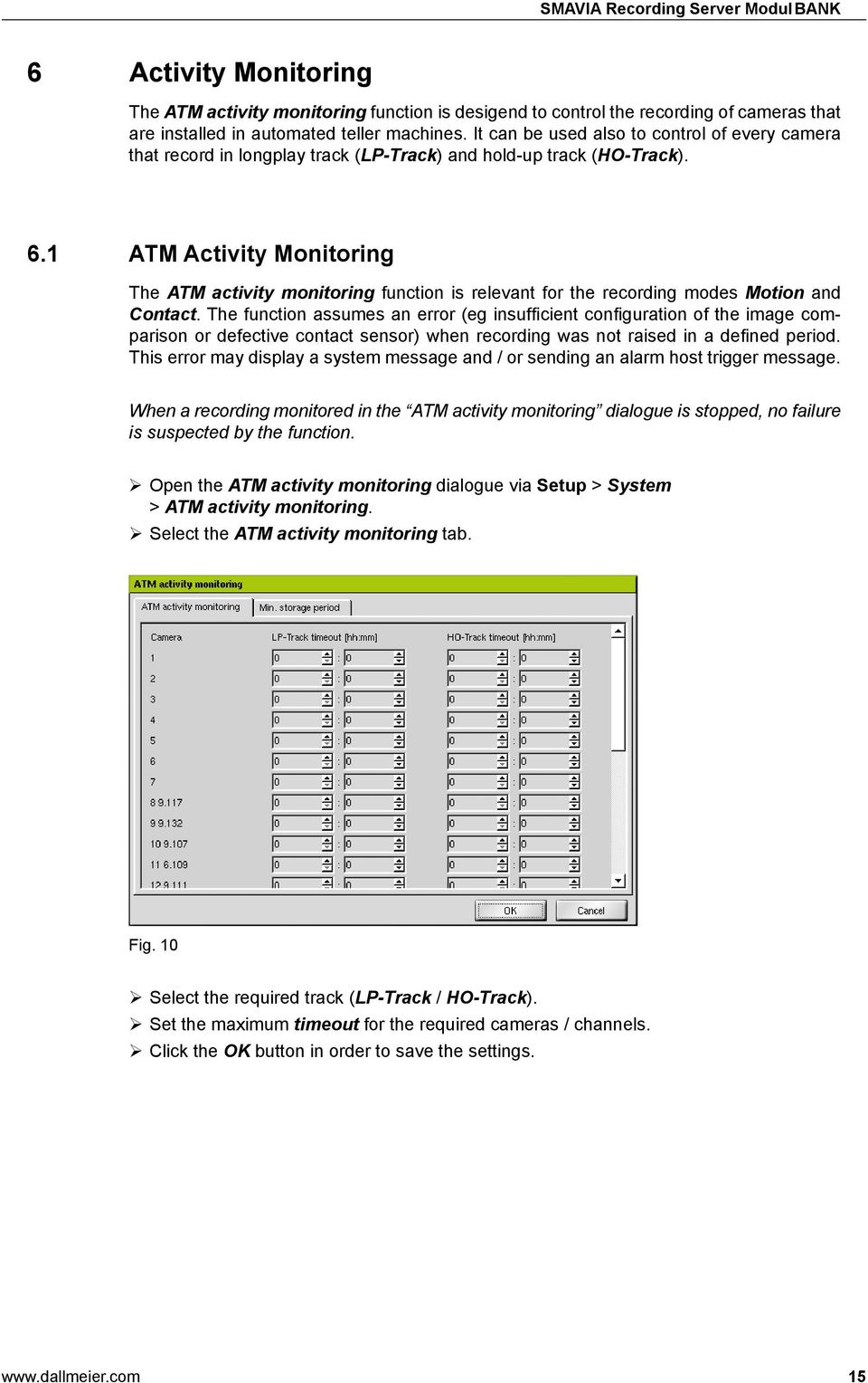 1 ATM Activity Monitoring The ATM activity monitoring function is relevant for the recording modes Motion and Contact.