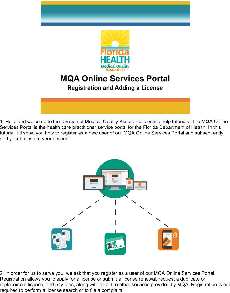 In this tutorial, I ll show you how to register as a new user of our MQA Online Services Portal and subsequently add your license to your account. 2.