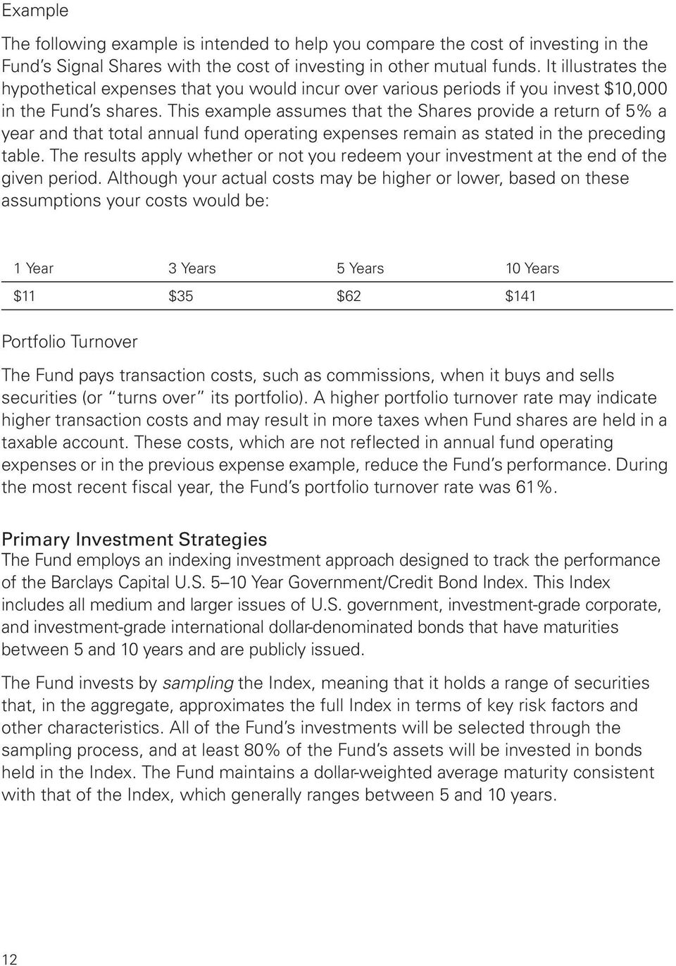 This example assumes that the Shares provide a return of 5% a year and that total annual fund operating expenses remain as stated in the preceding table.