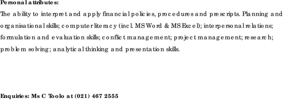 MS Word & MS Excel); interpersonal relations; formulation and evaluation skills; conflict