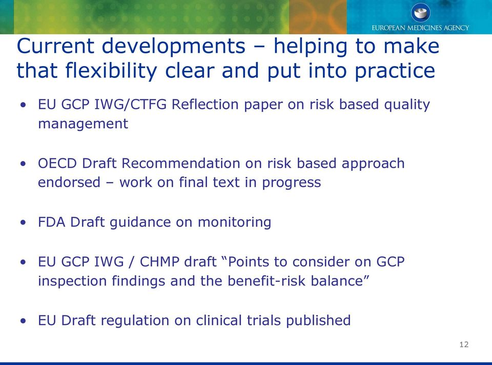endorsed work on final text in progress FDA Draft guidance on monitoring EU GCP IWG / CHMP draft Points