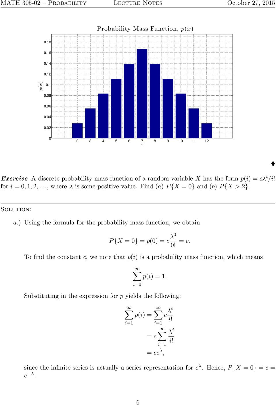 .., where λ is some positive value. Find (a) P {X = 0} and (b) P {X > 2}. a.) Using the formula for the probability mass function, we obtain P {X = 0} = p(0) = c