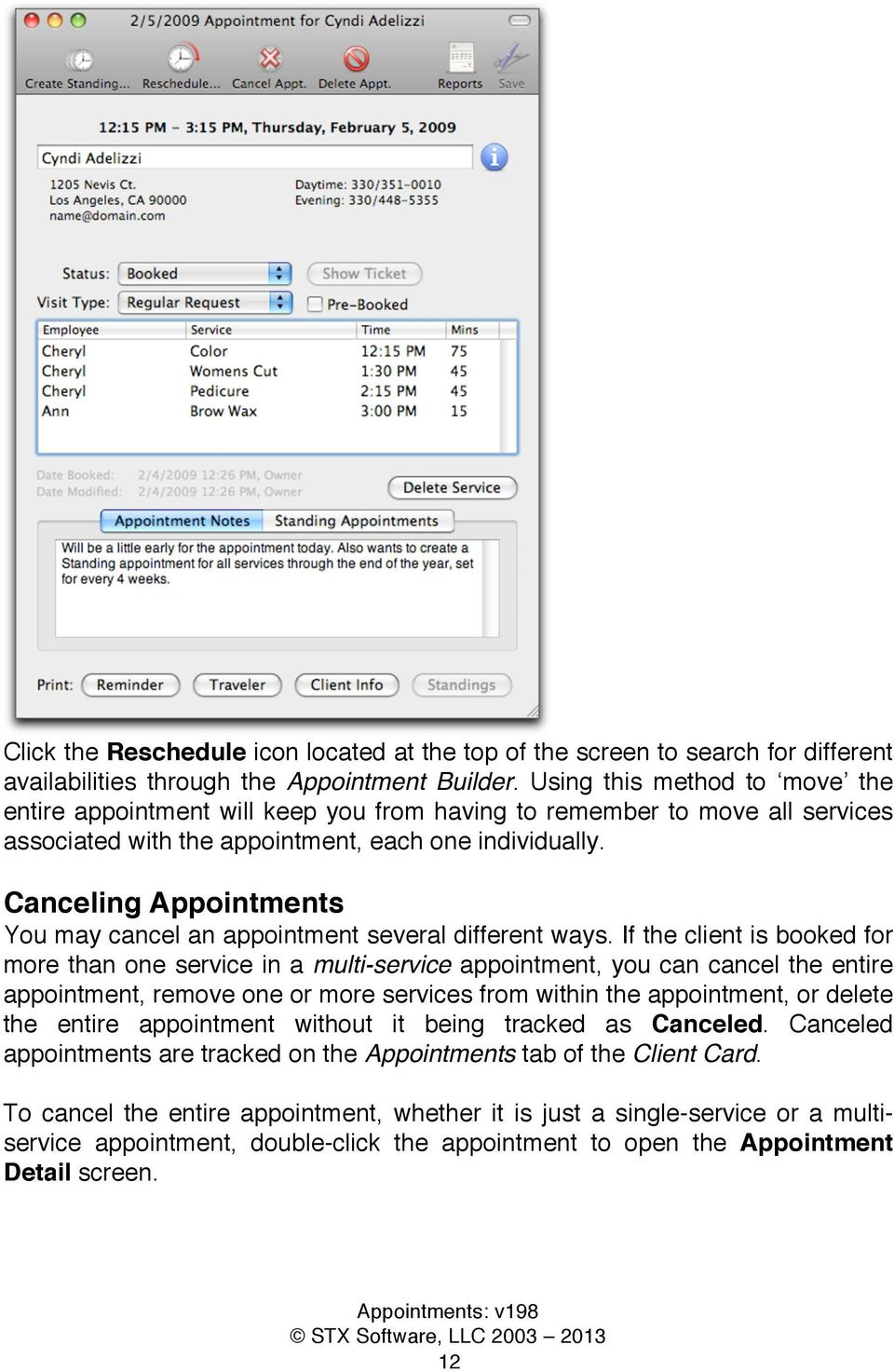 Canceling Appointments You may cancel an appointment several different ways.