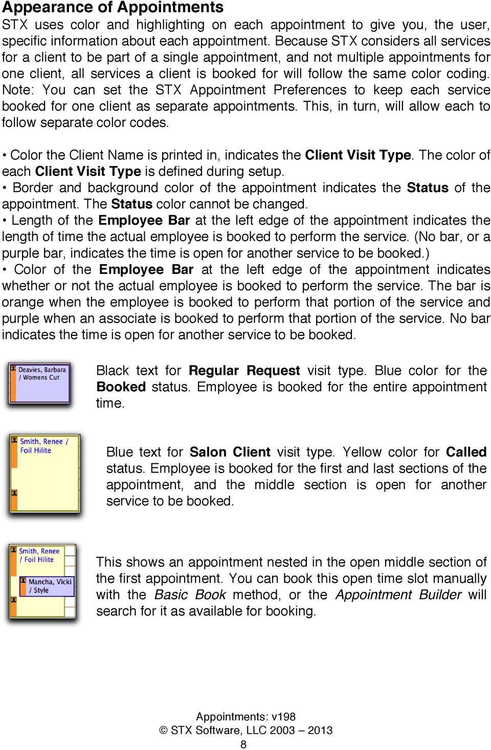 Note: You can set the STX Appointment Preferences to keep each service booked for one client as separate appointments. This, in turn, will allow each to follow separate color codes.