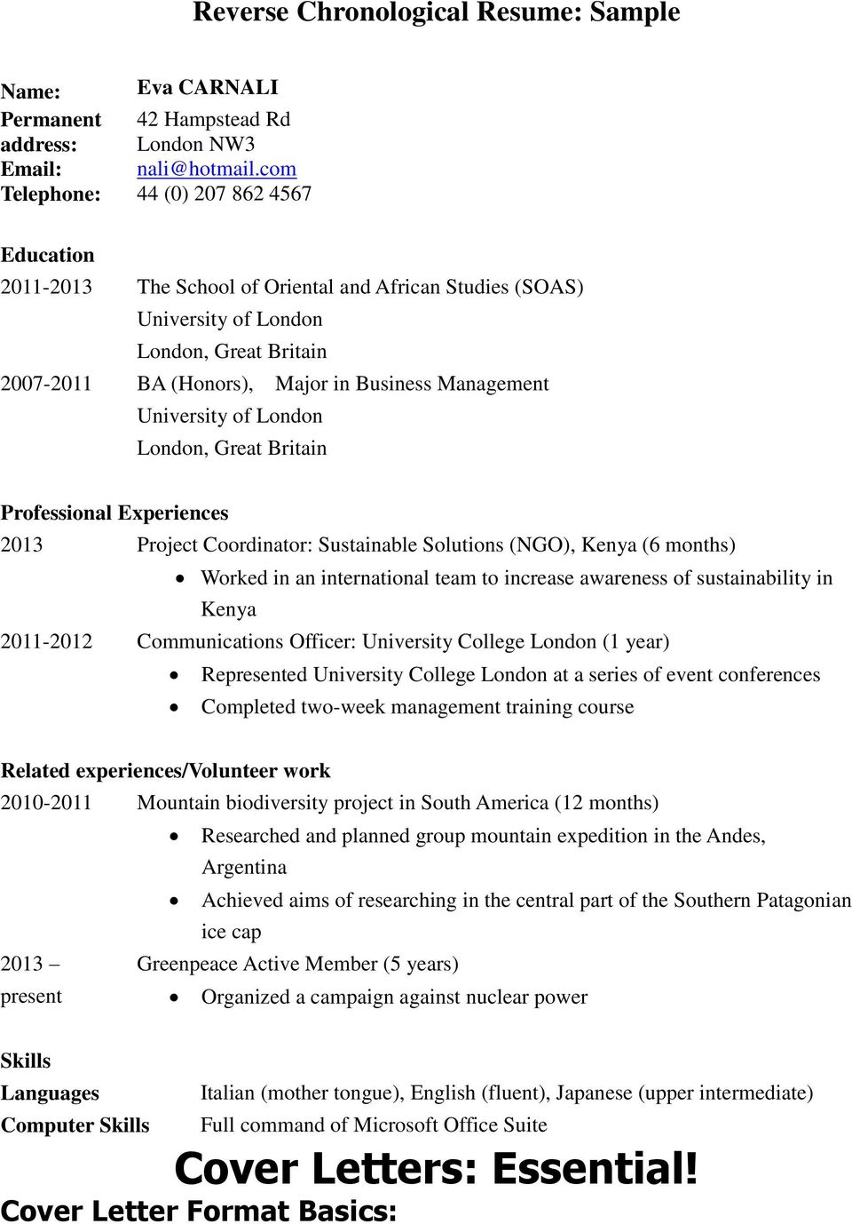 University of London London, Great Britain Professional Experiences 2013 Project Coordinator: Sustainable Solutions (NGO), Kenya (6 months) Worked in an international team to increase awareness of