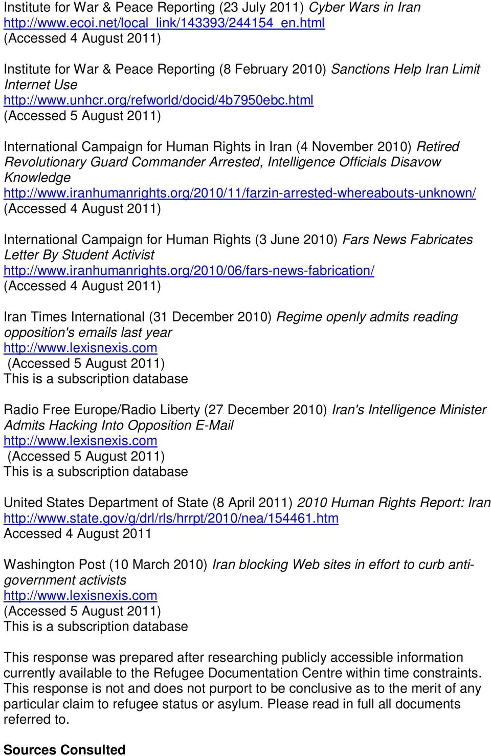 html International Campaign for Human Rights in Iran (4 November 2010) Retired Revolutionary Guard Commander Arrested, Intelligence Officials Disavow Knowledge http://www.iranhumanrights.