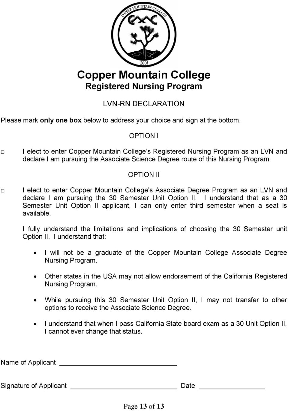 OPTION II I elect to enter Copper Mountain College s Associate Degree Program as an LVN and declare I am pursuing the 30 Semester Unit Option II.