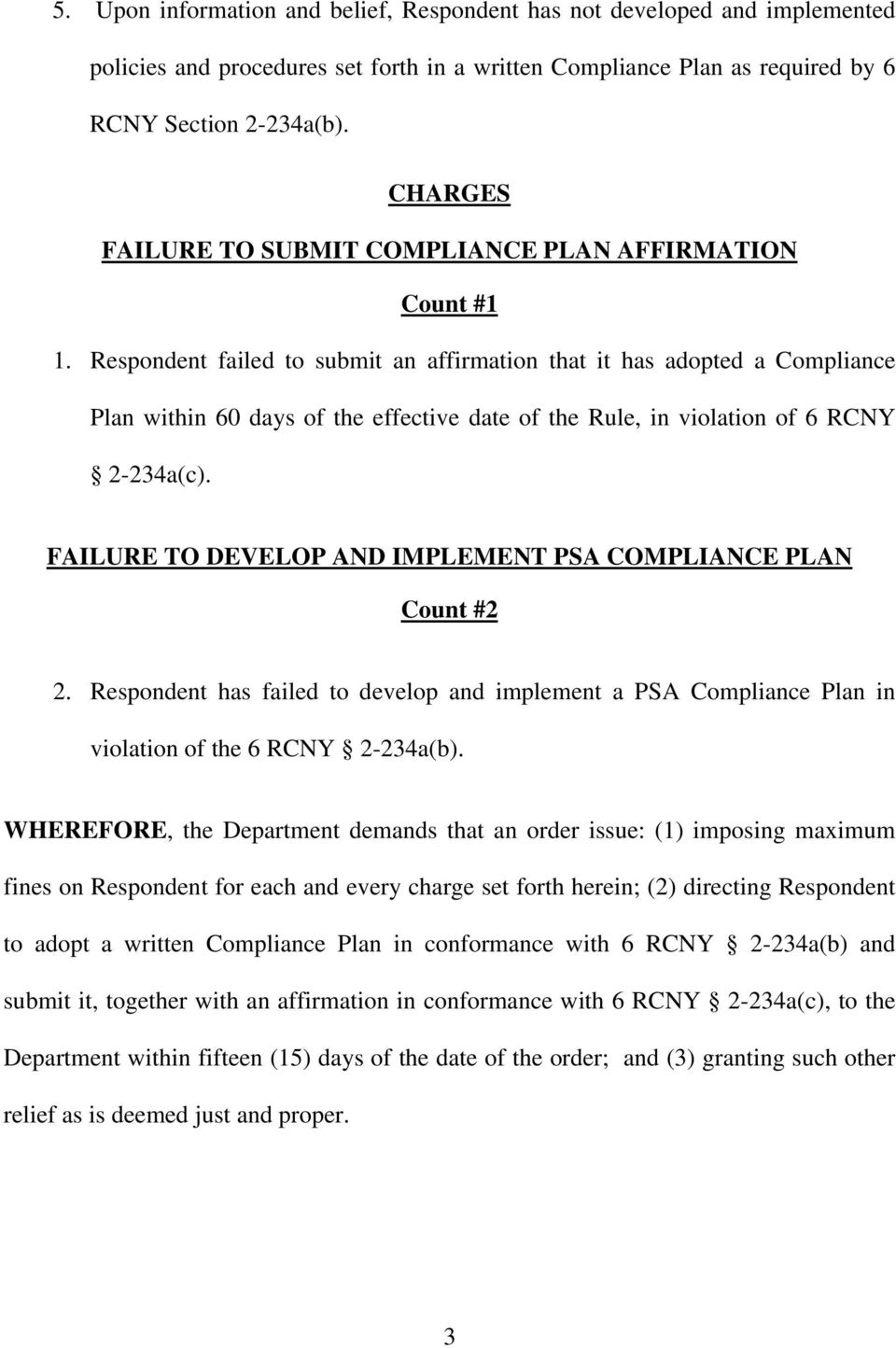 Respondent failed to submit an affirmation that it has adopted a Compliance Plan within 60 days of the effective date of the Rule, in violation of 6 RCNY 2-234a(c).