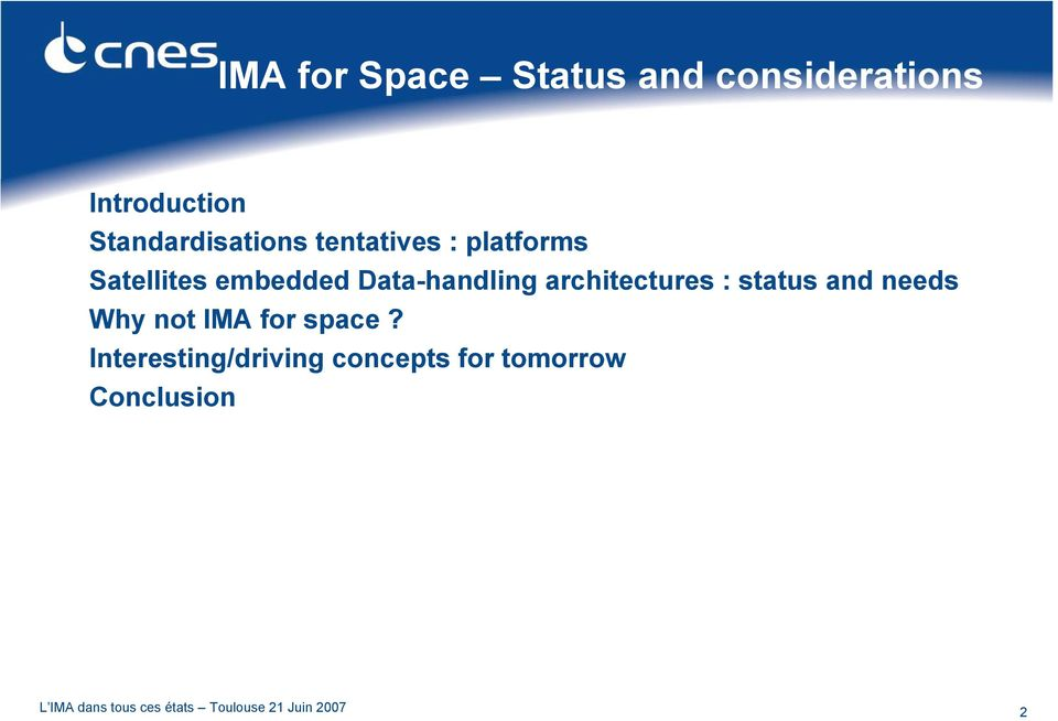 Data-handling architectures : status and needs Why not IMA