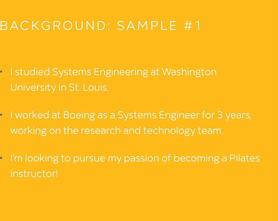 I worked at Boeing as a Systems Engineer for 3 years, working