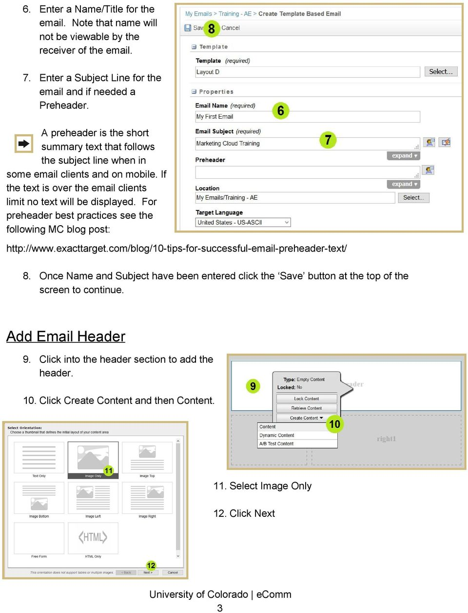 For preheader best practices see the following MC blog post: http://www.exacttarget.com/blog/10 tips for successful email preheader text/ 8.