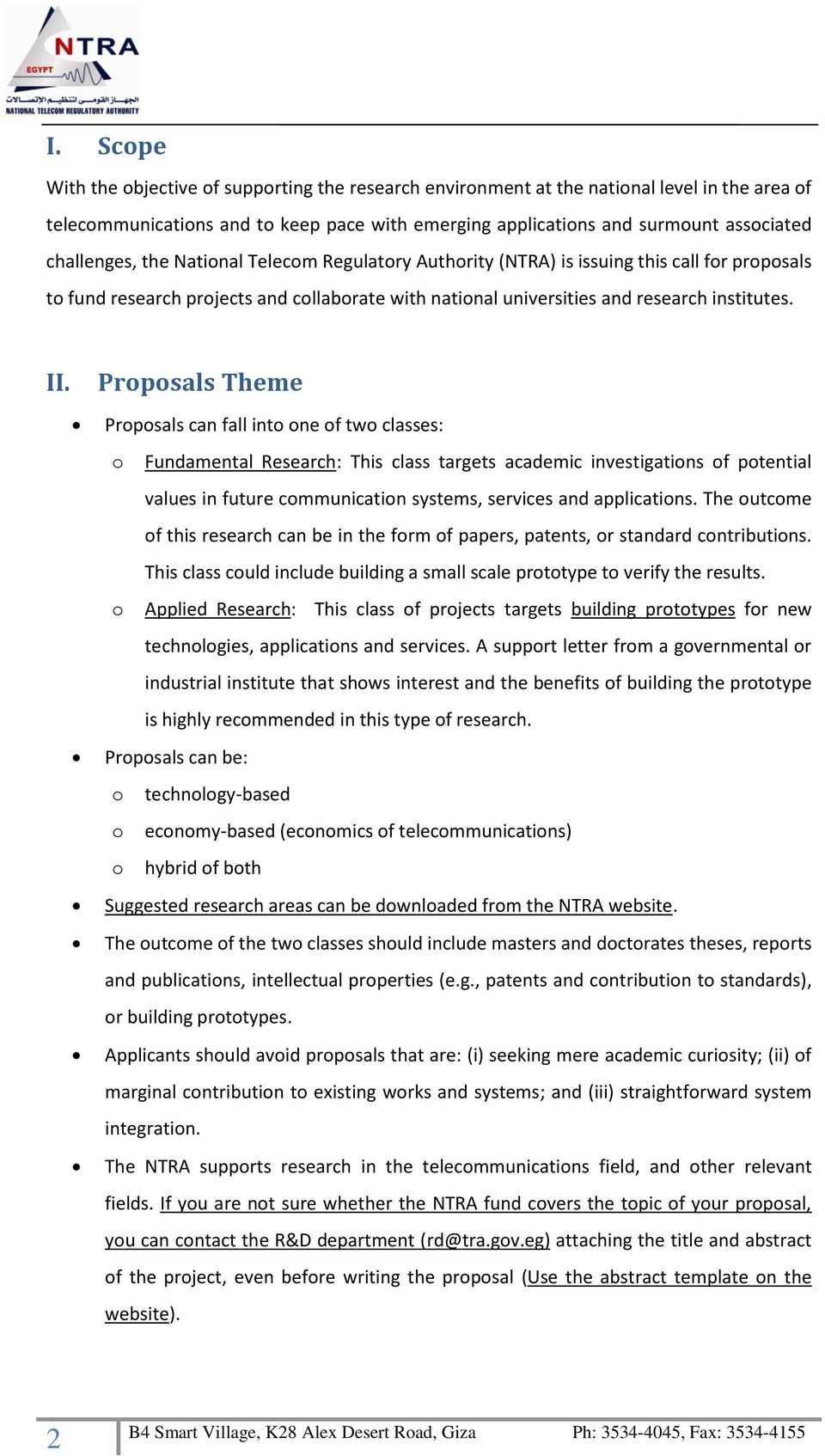 Proposals Theme Proposals can fall into one of two classes: o Fundamental Research: This class targets academic investigations of potential values in future communication systems, services and