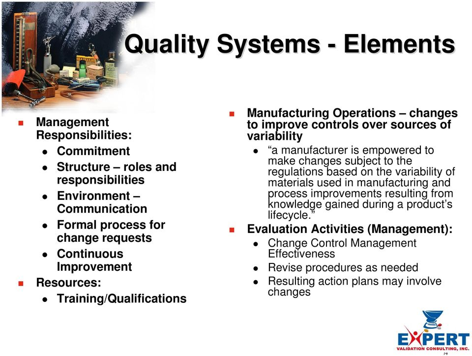 to make changes subject to the regulations based on the variability of materials used in manufacturing and process improvements resulting from knowledge gained during