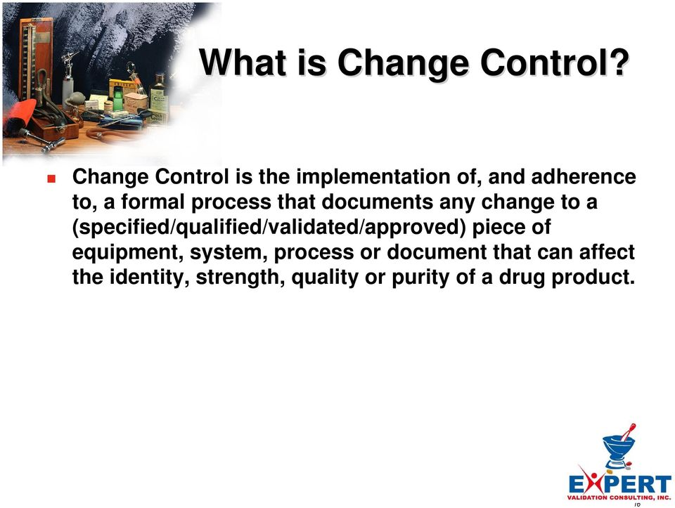 process that documents any change to a