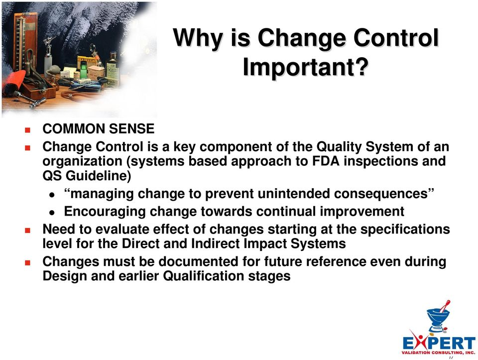 inspections and QS Guideline) managing change to prevent unintended consequences Encouraging change towards continual