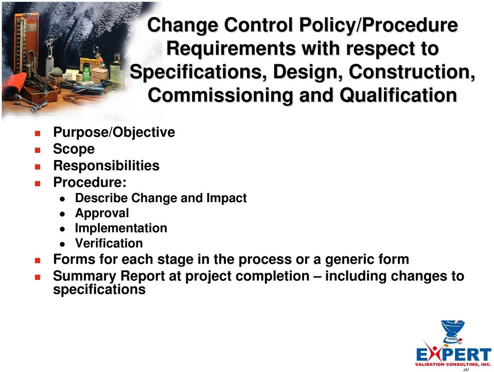 Procedure: Describe Change and Impact Approval Implementation Verification Forms for each