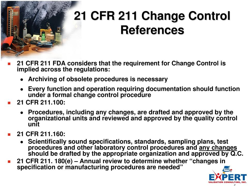 100: Procedures, including any changes, are drafted and approved by the organizational units and reviewed and approved by the quality control unit 21 CFR 211.