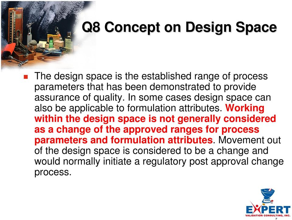 Working within the design space is not generally considered as a change of the approved ranges for process parameters and