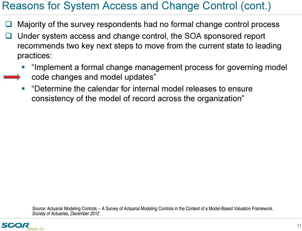 steps to move from the current state to leading practices: Implement a formal change management process for governing model code changes and model updates Determine
