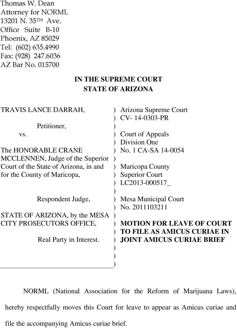 Petitioner, The HONORABLE CRANE MCCLENNEN, Judge of the Superior Court of the State of Arizona, in and for the County of Maricopa, Respondent Judge, STATE OF ARIZONA, by the MESA CITY PROSECUTORS