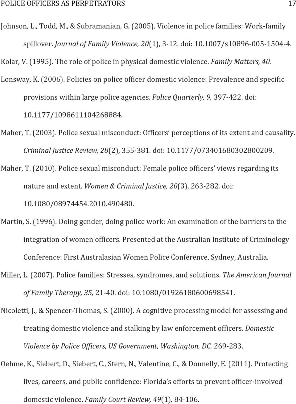 Policies on police officer domestic violence: Prevalence and specific provisions within large police agencies. Police Quarterly, 9, 397-422. doi: 10.1177/1098611104268884. Maher, T. (2003).
