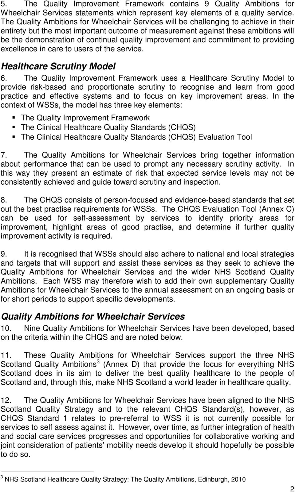 continual quality improvement and commitment to providing excellence in care to users of the service. Healthcare Scrutiny Model 6.