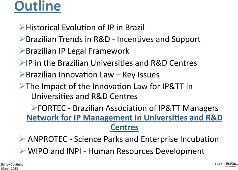 on Law Key Issues The Impact of the Innova.on Law for IP&TT in Universi.es and R&D Centres FORTEC Brazilian Associa.