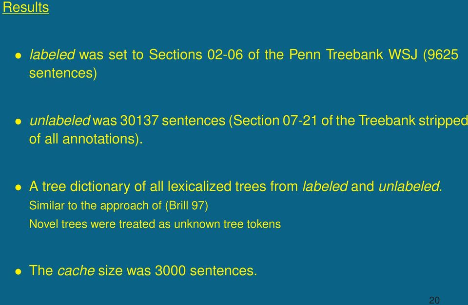 A tree dictionary of all lexicalized trees from labeled and unlabeled.