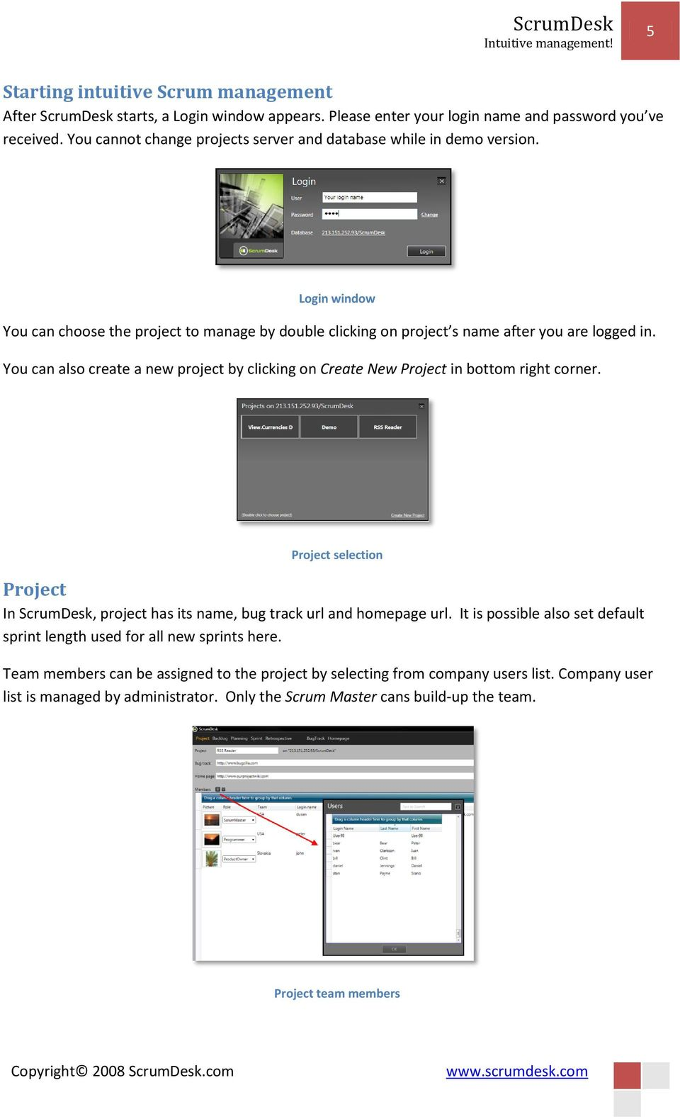 You can also create a new project by clicking on Create New Project in bottom right corner. Project selection Project In ScrumDesk, project has its name, bug track url and homepage url.