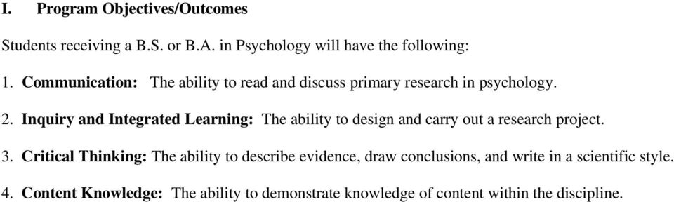 Inquiry and Integrated Learning: The ability to design and carry out a research project. 3.