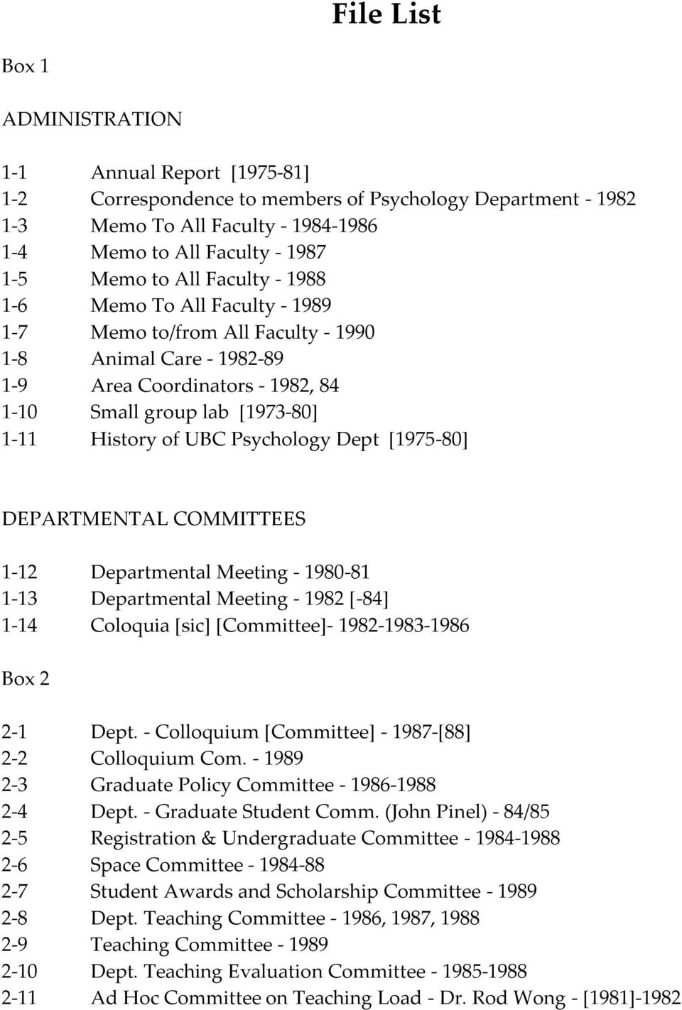 Psychology Dept [1975-80] DEPARTMENTAL COMMITTEES 1-12 Departmental Meeting - 1980-81 1-13 Departmental Meeting - 1982 [-84] 1-14 Coloquia [sic] [Committee]- 1982-1983-1986 Box 2 2-1 Dept.
