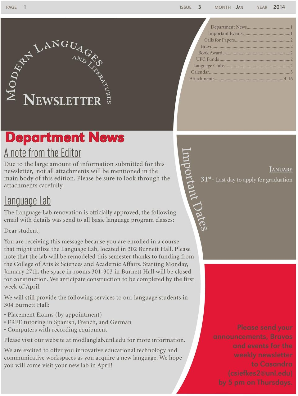 ..4-16 Department News A note from the Editor Due to the large amount of information submitted for this newsletter, not all attachments will be mentioned in the main body of this edition.