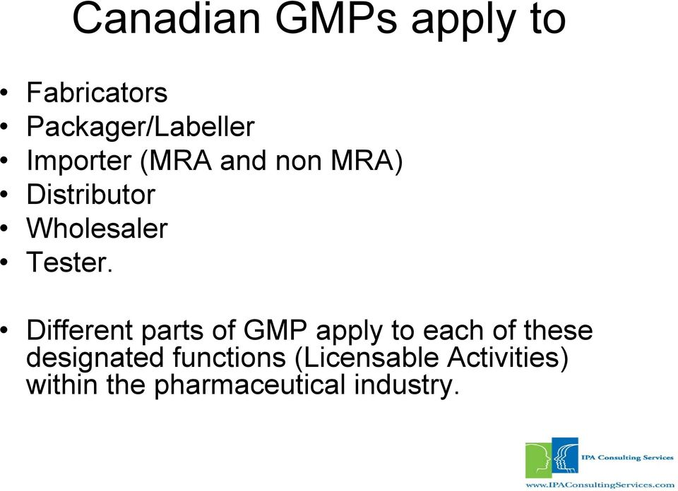 Different parts of GMP apply to each of these designated