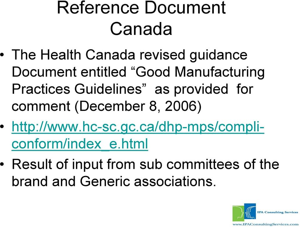 (December 8, 2006) http://www.hc-sc.gc.ca/dhp-mps/compliconform/index_e.