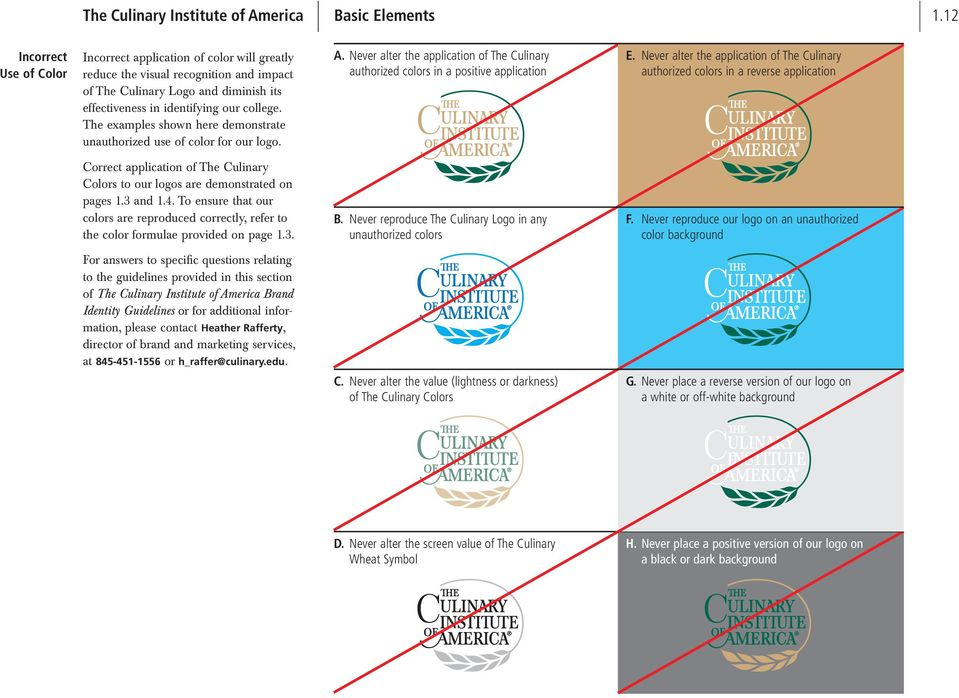 The examples shown here demonstrate unauthorized use of color for our logo. Correct application of The Culinary Colors to our logos are demonstrated on pages 1.3 and 1.4.
