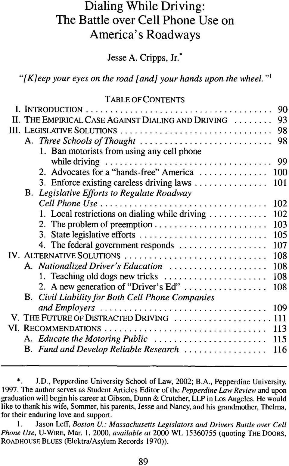 "Advocates for a ""hands-free"" America... 100 3. Enforce existing careless driving laws... 101 B. Legislative Efforts to Regulate Roadway Cell Phone Use... 102 1."