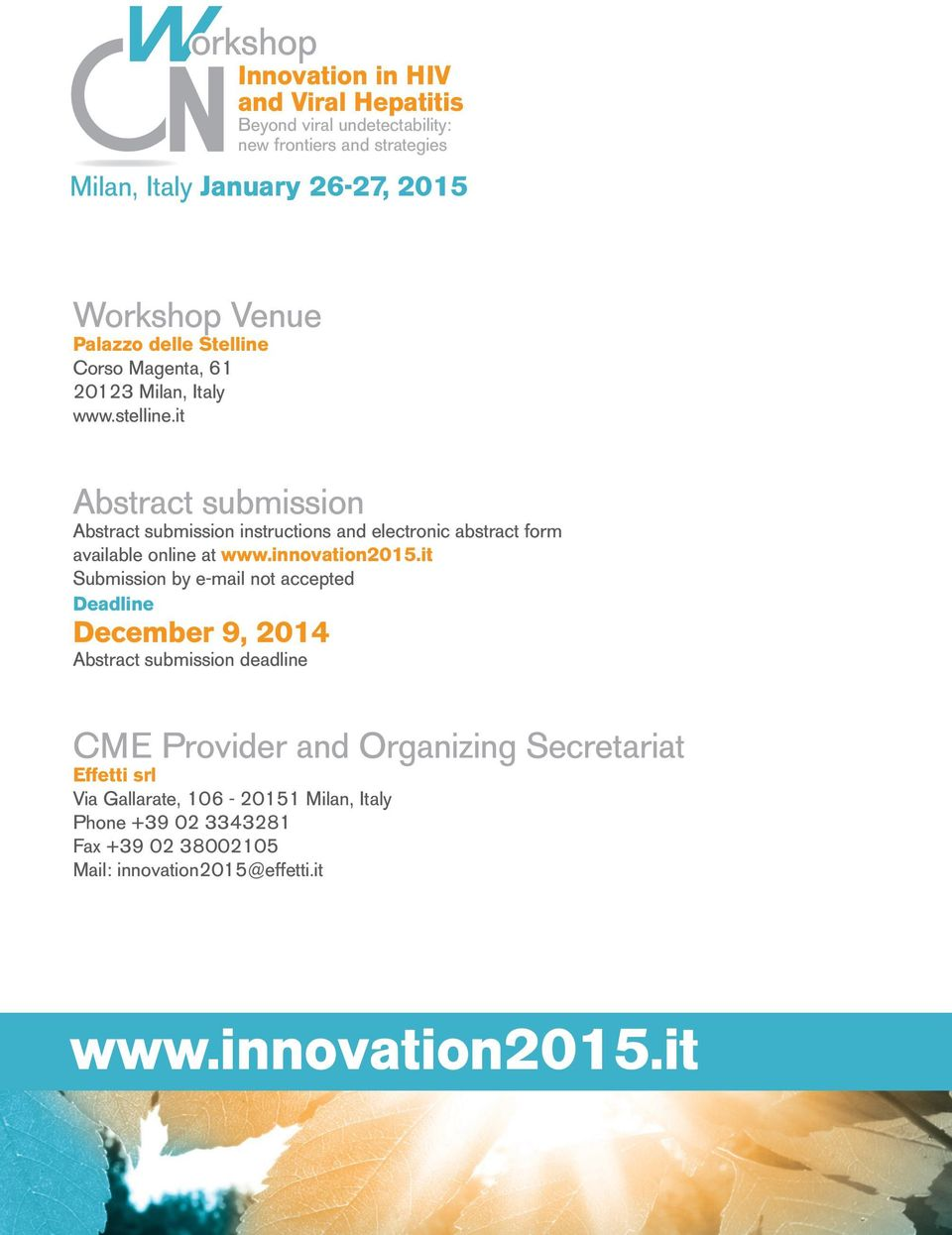 it Submission by e-mail not accepted Deadline December 9, 2014 Abstract submission deadline CME Provider and Organizing Secretariat