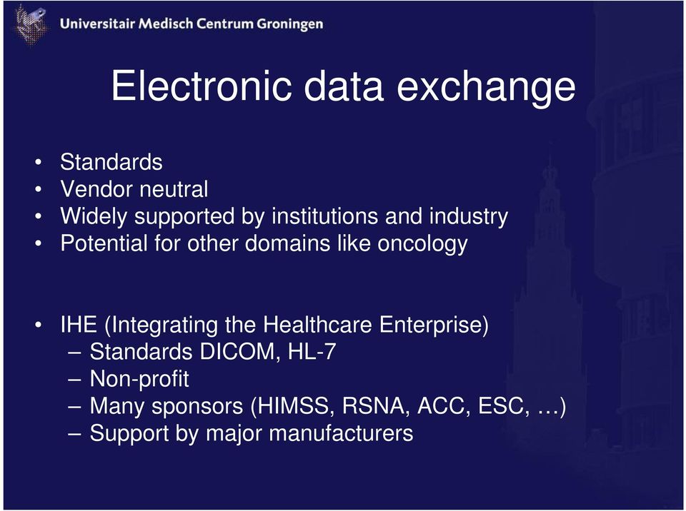 (Integrating the Healthcare Enterprise) Standards DICOM, HL-7
