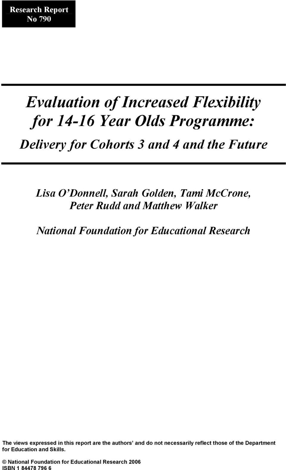 Foundation for Educational Research The views expressed in this report are the authors and do not necessarily