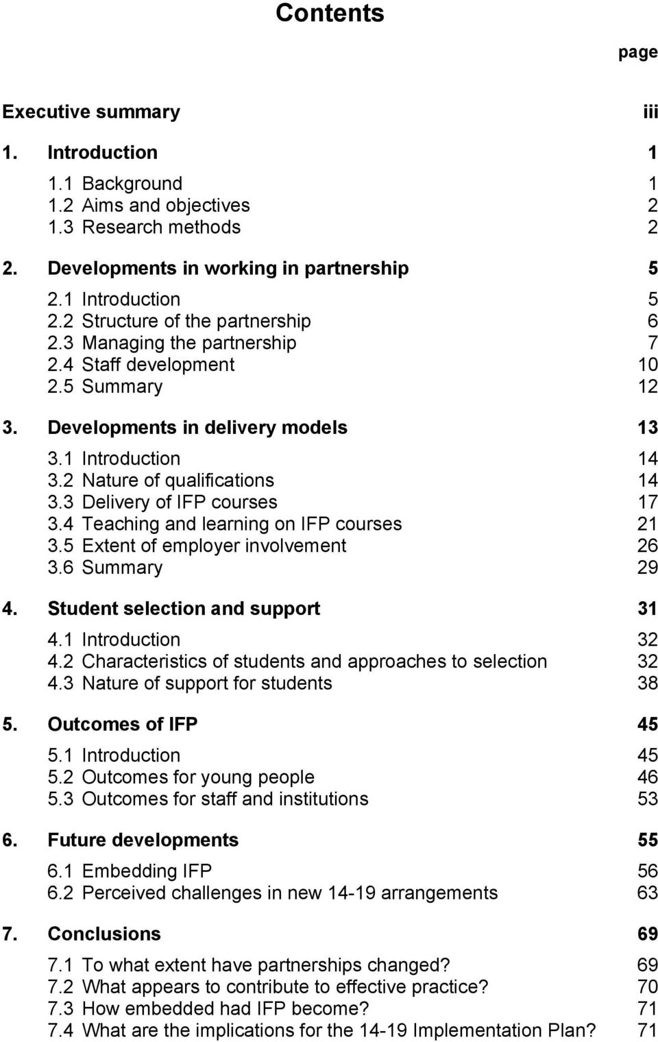 3 Delivery of IFP courses 17 3.4 Teaching and learning on IFP courses 21 3.5 Extent of employer involvement 26 3.6 Summary 29 4. Student selection and support 31 4.1 Introduction 32 4.