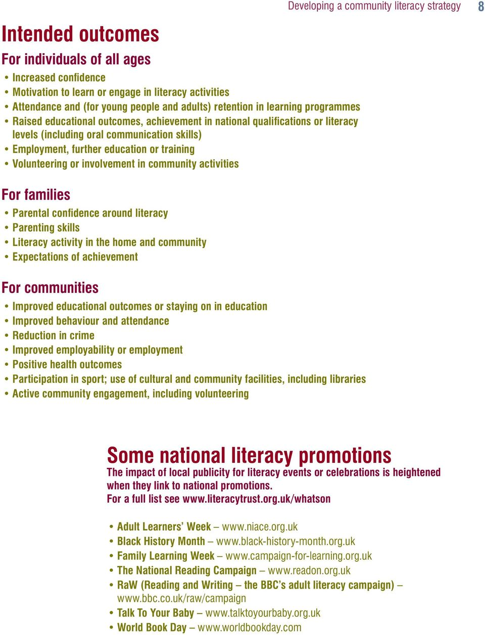 community activities Developing a community literacy strategy 8 For families Parental confidence around literacy Parenting skills Literacy activity in the home and community Expectations of