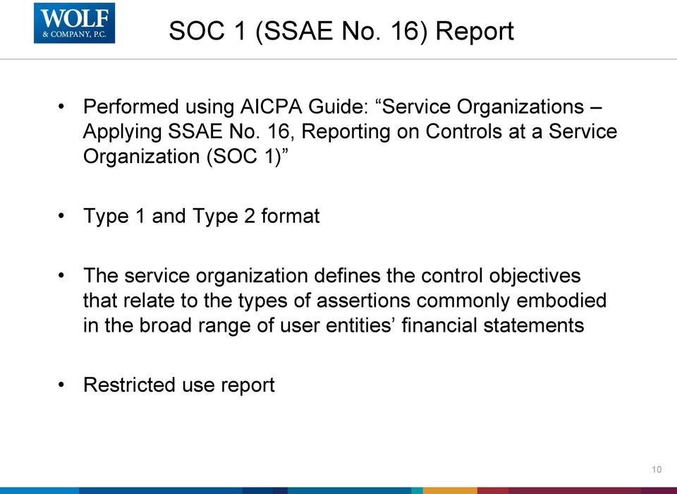 16, Reporting on Controls at a Service Organization (SOC 1) Type 1 and Type 2 format The