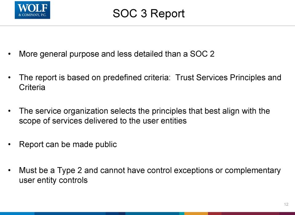 principles that best align with the scope of services delivered to the user entities Report can