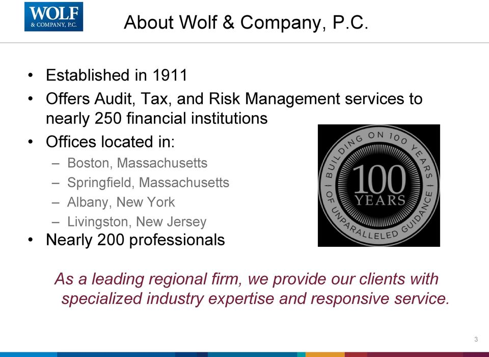 Established in 1911 Offers Audit, Tax, and Risk Management services to nearly 250 financial