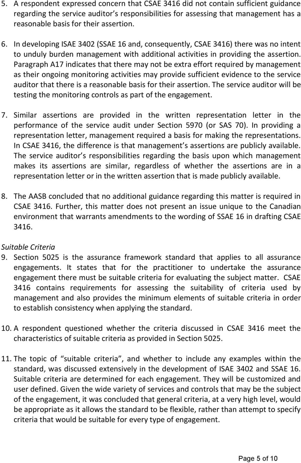 Paragraph A17 indicates that there may not be extra effort required by management as their ongoing monitoring activities may provide sufficient evidence to the service auditor that there is a