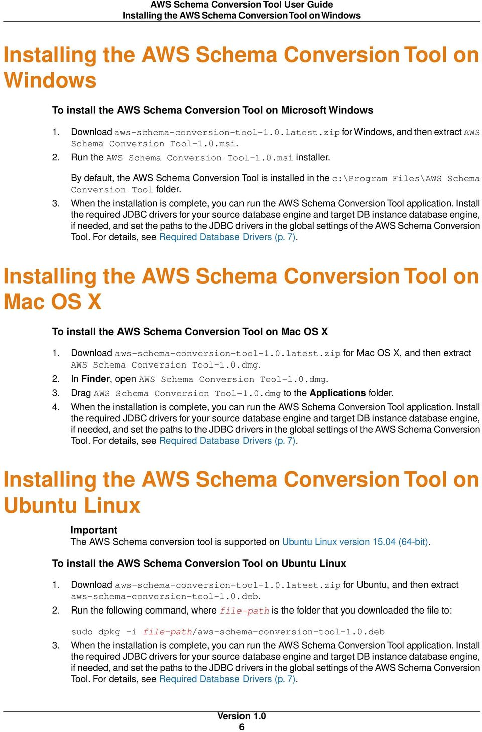 By default, the AWS Schema Conversion Tool is installed in the c:\program Files\AWS Schema Conversion Tool folder. 3.