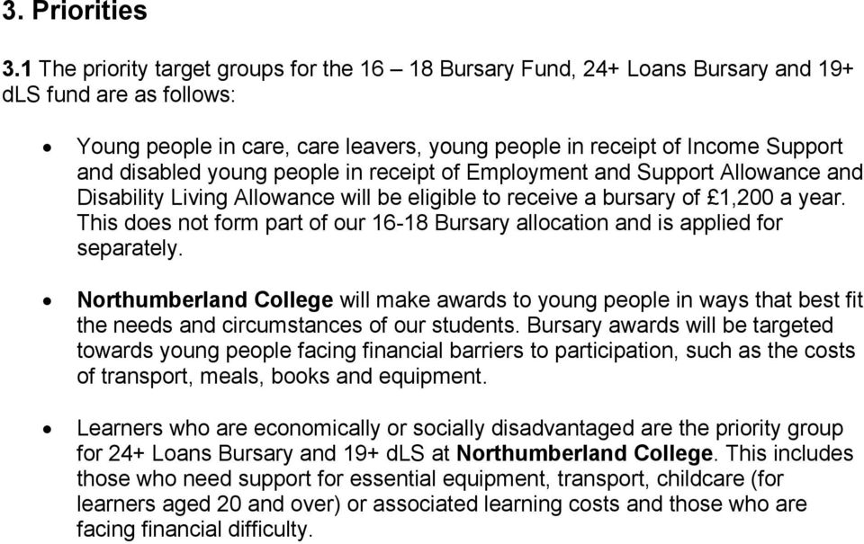 young people in receipt of Employment and Support Allowance and Disability Living Allowance will be eligible to receive a bursary of 1,200 a year.