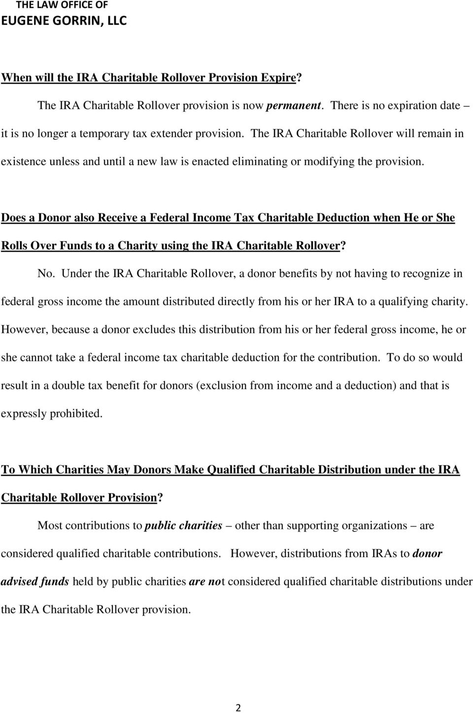 Does a Donor also Receive a Federal Income Tax Charitable Deduction when He or She Rolls Over Funds to a Charity using the IRA Charitable Rollover? No.